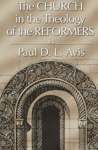 The Church in the Theology of the Reformers: ebook