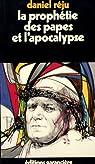 La prophétie des papes et l'apocalypse par Réju