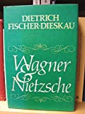 img - for Wagner and Nietzsche book / textbook / text book