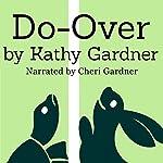 Do-Over | Kathy Gardner