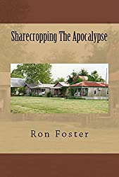 Sharecropping The Apocalypse: A Prepper is Cast Adrift