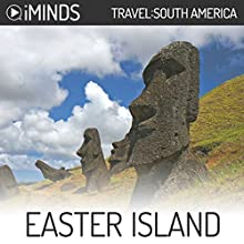 Easter Island: Travel South America Audiobook by  iMinds Narrated by Joel Richards