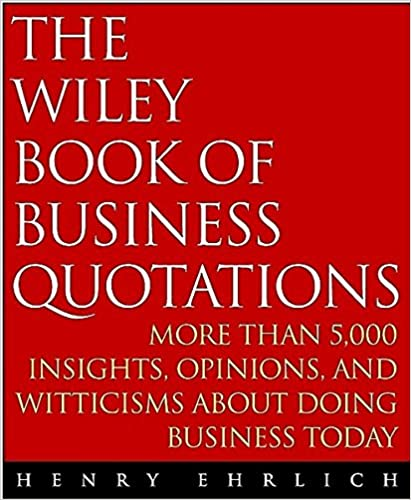 Quotations P: More Than 5000 Insights, Opinions and Witticisms About Doing Business Today