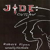 Jade: Outlaw, Book 1 | Robert Flynn