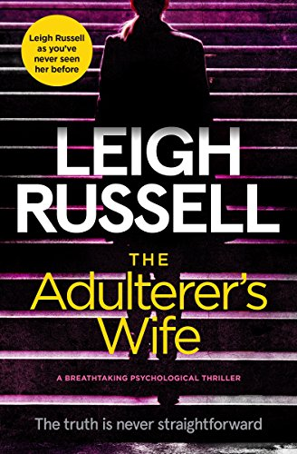 Today's New Release is a suspenseful and gripping psychological thriller, perfect for fans of domestic noir:  The Adulterer's Wife by Leigh Russell