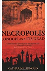 Necropolis: London and Its Dead by Catharine Arnold New Edition (2007) Paperback