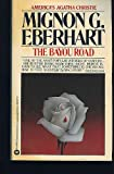 The Bayou Road, Mignon G. Eberhart, 0446344028