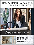 Love Coming Home Ep. 8: Kitchen Finishes