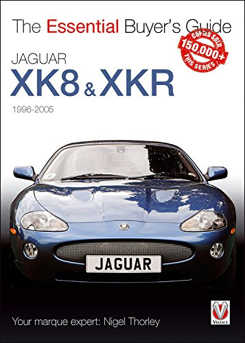 Jaguar XK & XKR: 1996-2005 (The Essential Buyer's Guide)