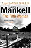 Front cover for the book The Fifth Woman by Henning Mankell