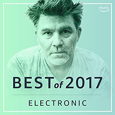 Best Electronic Songs of 2017