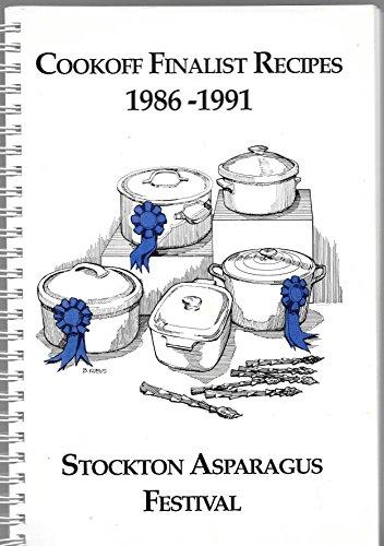 Asparagus Festival - CookOff Finalist Recipes 1986-1991: Stockton Asparagus Festival