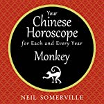 Your Chinese Horoscope for Each and Every Year - Monkey | Neil Somerville