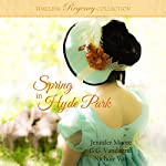 Spring in Hyde Park: Timeless Regency Collection, Book 3 | Jennifer Moore,G.G. Vandagriff,Nichole Van