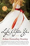 download ebook life after yes: a novel by aidan donnelley rowley (2010-05-18) pdf epub