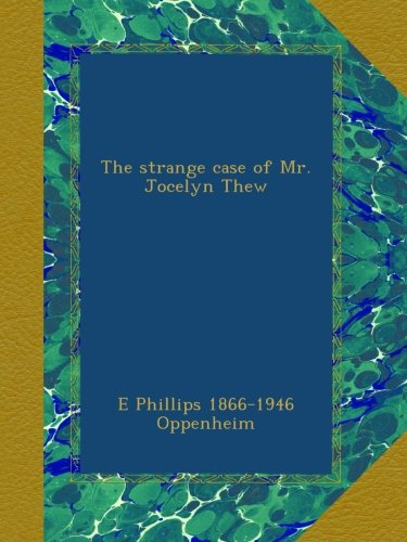 Download The strange case of Mr. Jocelyn Thew PDF