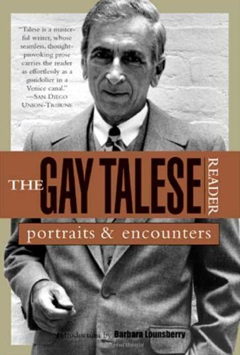 Gay Talese Reader - The Gay Talese Reader: Portraits and Encounters by Gay Talese (2003-10-01)