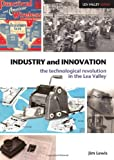 img - for Industry and Innovation: The Technological Revolution in the Lea Valley (Lea Valley Series) book / textbook / text book