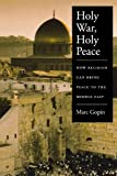 Holy War, Holy Peace, Marc Gopin, 0195181034
