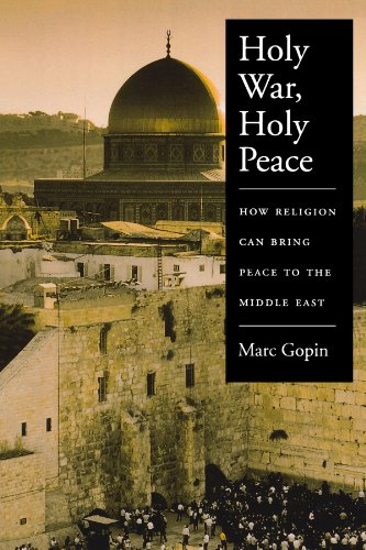 Holy War, Holy Peace: How Religion Can Bring Peace to the Middle East