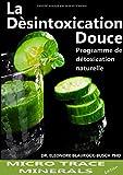 La désintoxication douce : Programme de détoxification naturelle