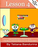 Little Music Lessons for Kids: Lesson 4 - Learning the Space Musical Notes, Tatiana Bandurina, 149361973X