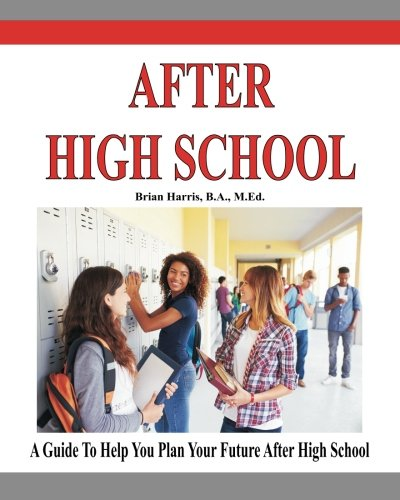 plans after high school Helping to prepare your teen for life after high school is one of the most important tasks you will have as a parent.