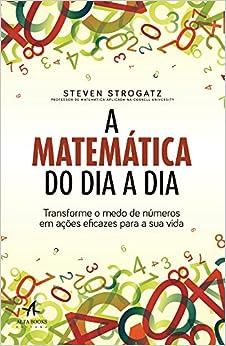 Book A Matemática do Dia a Dia. Transforme o Medo de Números em Ações Eficazes Para a Sua Vida