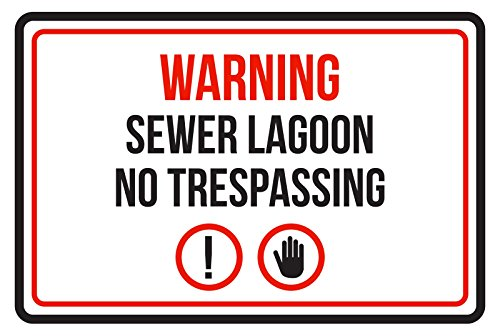 iCandy Products Inc Warning Sewer Lagoon No Trespassing Business Commercial Caution Large Sign - 12x18, Plastic by iCandy Products Inc