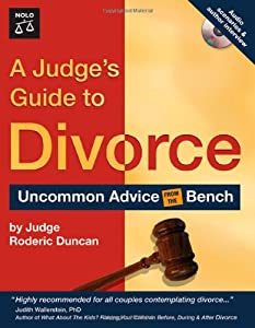 A Judge's Guide to Divorce: Uncommon Advice from the Bench