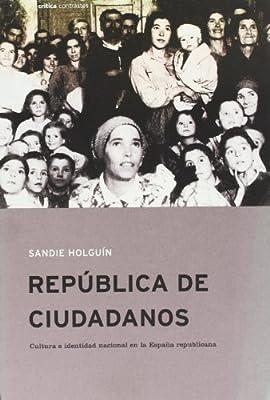 República de ciudadanos: Cultura e identidad nacional en la España ...
