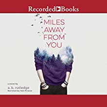 Miles Away from You Audiobook by A. B. Rutledge Narrated by Tom Picasso