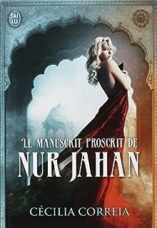 Le manuscrit proscrit de Nur Jahan, Correia, Cécilia