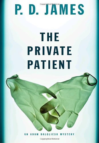 The Private Patient (Adam Dalgliesh Mysteries)