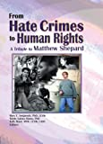 From Hate Crimes to Human Rights, Mary E Swigonski, Robin Mama, Kelly Ward, Attn:Matthew Shepard, 1560232579