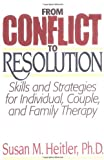 From Conflict To Resolution: Skills And Strategies For Individual Couple And Family Therapy