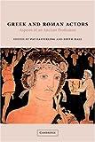 Greek and Roman Actors, , 0521651409