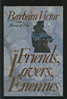 Friends, Lovers, Enemies