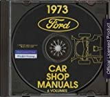 1973 FORD FACTORY REPAIR SHOP & SERVICE MANUAL CD - Pinto, Maverick, Maverick Grabber, Torino, Gran Torino, Gran Torino Sport and Ranchero, Mustang, Mustang Grande, Mustang Mach 1 73