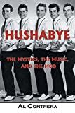 img - for Hushabye: The Mystics, the Music, and the Mob book / textbook / text book