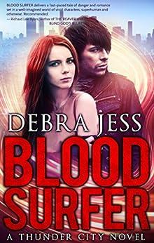 Blood Surfer: A Thunder City Novel, Book 1 by [Jess, Debra]