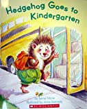 Hedgehog Goes to Kindergarten, Lynne Marie, 0545298741