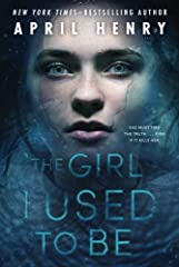 Winner of the Anthony Award for Best Young Adult Mystery NovelThe Girl I Used to Be is another thrilling murder-mystery that'll have you on the edge of your seat from the New York Times-bestselling author April Henry, the author of the...