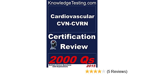 Cardiovascular Cvn Cvrn Certification Review Certification In Cardiovascular Nursing Book 1