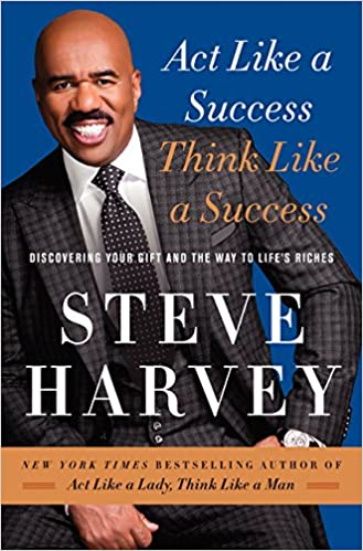Act Like a Success, Think Like a Success: Discovering Your Gift and