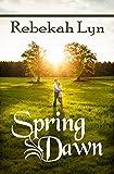 Spring Dawn (Seasons of Faith Book 3)