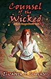 Counsel of the Wicked (Rebel Mage Book 1)