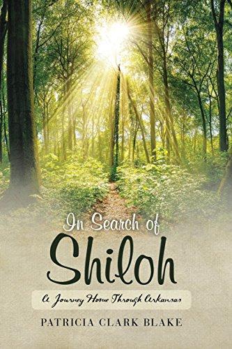 In Search of Shiloh: A Make Home Through Arkansas (The Shiloh Saga Book 1)