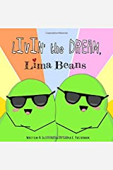 Livin' the Dream, Lima Beans (The Secret Life of Beans) Paperback