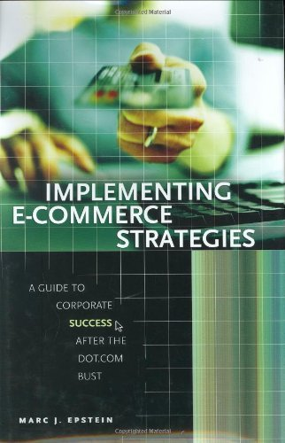 Download Implementing E-Commerce Strategies: A Guide to Corporate Success after the Dot.Com Bust Pdf